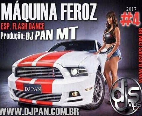 MAQUINA FEROZ ESP. FHASH DANCE – DJ PAN MT-66-996736498