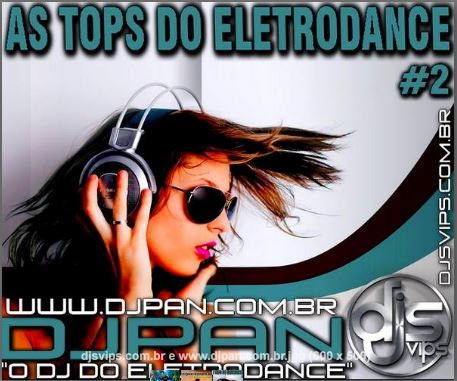 AS TOPS DO ELETRODANCE VOL 2- DJ PAN MT