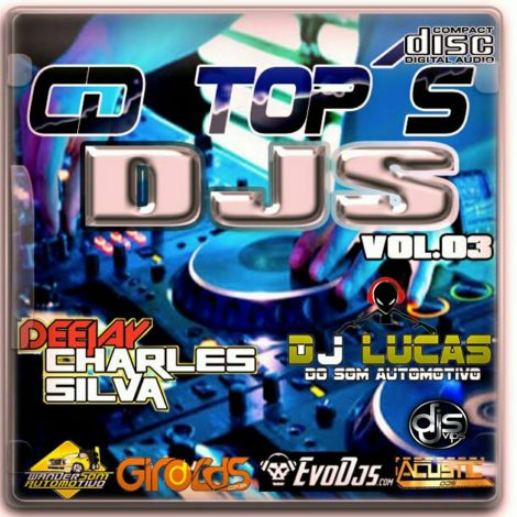 Cd Top's Djs Vol 3 – DJ LUCAS DO SOM AUTOMOTIVO