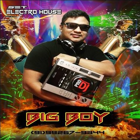 SET ELETRO HOUSE 2017 SO AS BALAS – DJ BIG BOY
