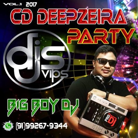 CD DEEPZEIRA OFICIAL DJSVIPS 2K17- DJ BIG BOY