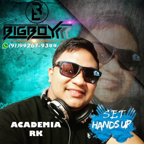 SET HOT Especial Academia RK- BIG BOY DJ