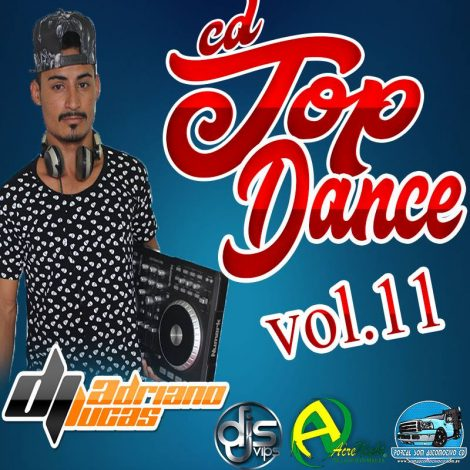 CD TOP DANCE VOL 11 BY DJ ADRIANO LUCAS