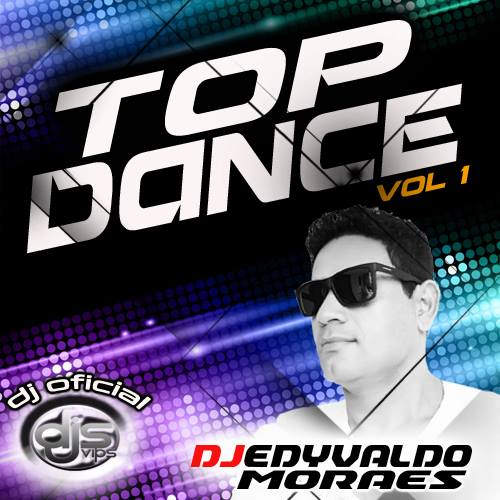 CD TOP DANCE VOL 01- DJ EDYVALDO MORAES