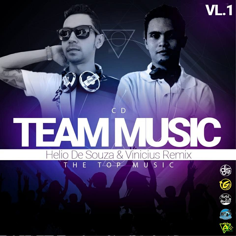 CD Team Music Vol.01 – DJ Helio De Souza & DJ Vinicius Remix 2018