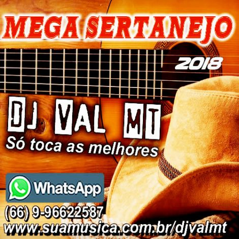 CD Mega Sertanejo 2018 – Dj Val Mt