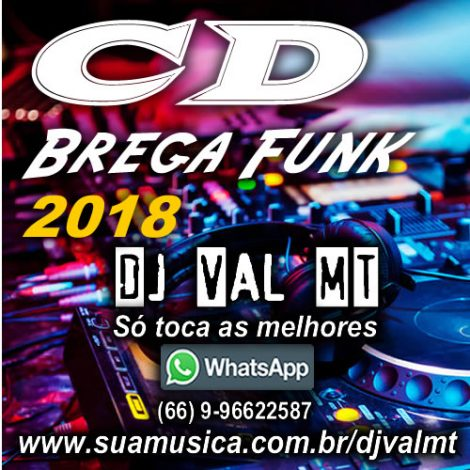 CD Brega Funk 2018- Dj Val Mt