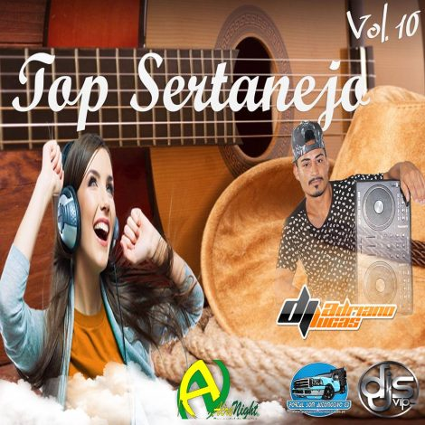 CD Top Sertanejo Vol 10 By Dj- DJ ADRIANO LUCAS