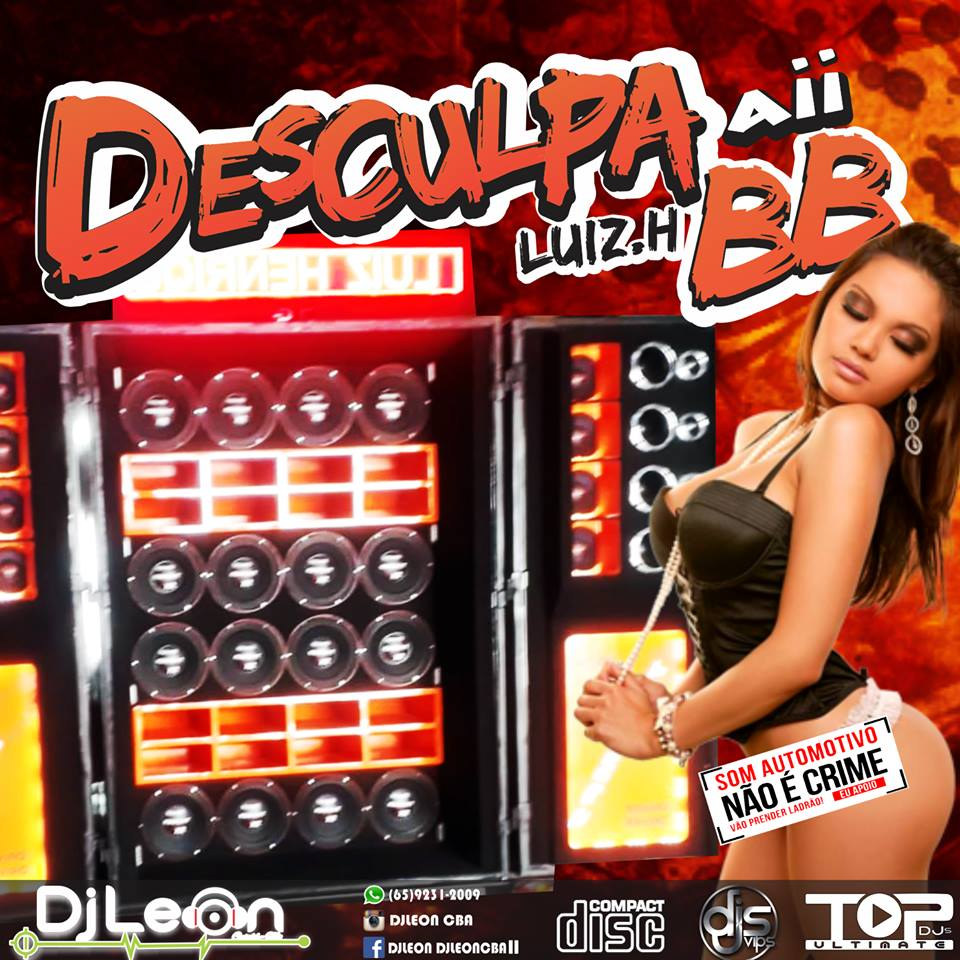 CD CARRETA DESCULPA AI BB DO LUIZ HENRIQUE- Dj leon Cba