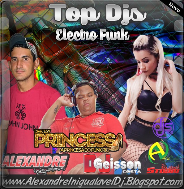 CD TOP DE 3 DJS- DJ ALEXANDRE INIGUALAVEL-DJ PRINCESA-DJ GEISSON