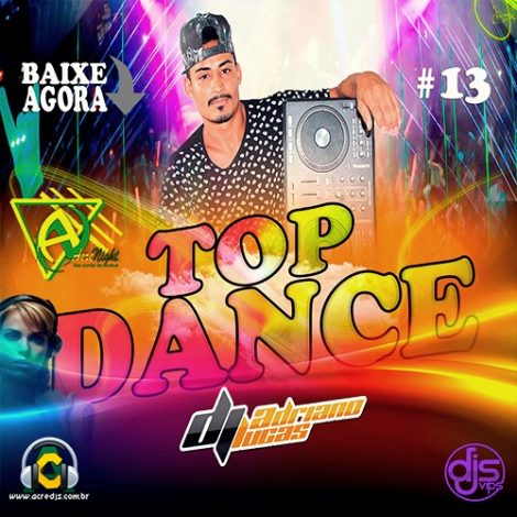 CD TOP DANCE 13 BY DJ ADRIANO LUCAS