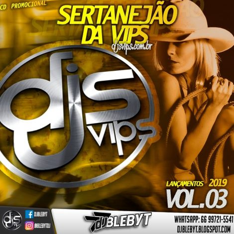 CD SERTANEJÃO DA VIPS – VOL. 03 – DJ BLEBYT