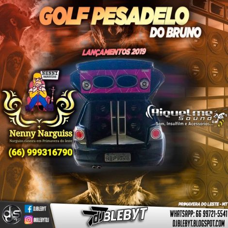 GOLF PESADELO DO BRUNO & RIQUELME SOUND-DJ BLEBYT 2019