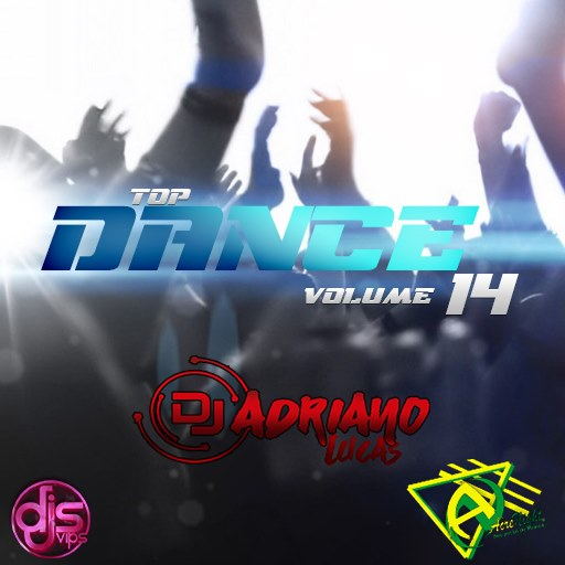 CD TOP DANCE VOLUME 14 By DJ ADRIANO LUCAS 2020