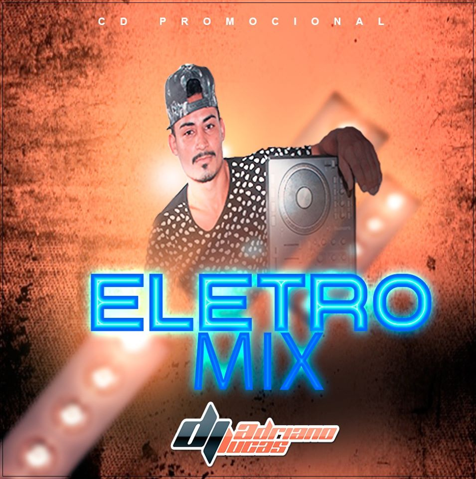 CD ELETRO MIX 2020 BY DJ ADRIANO LUCAS