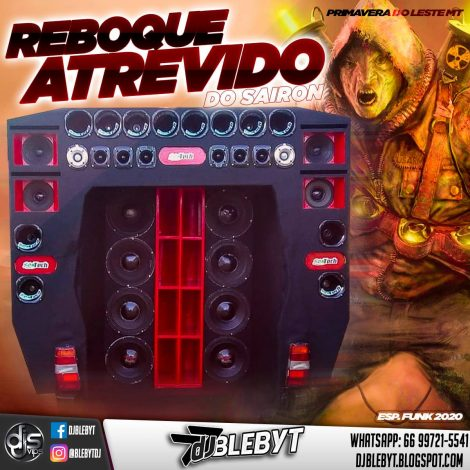 CD REBOQUE ATREVIDO DO SAIRON – ESP. FUNK 2020- DJ BLEBYT