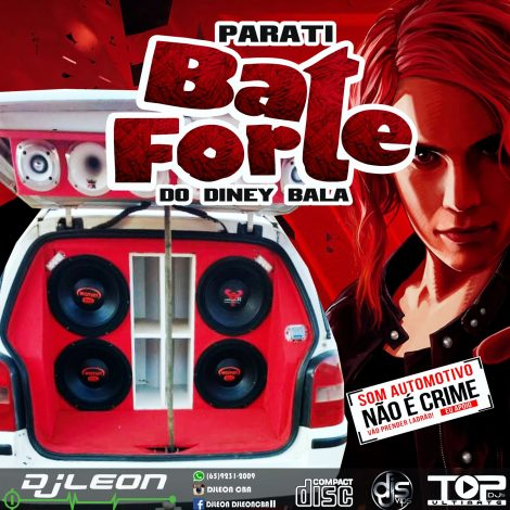 CD PARATI BATE FORTE DO DINEY BALA-Dj Leon Cba
