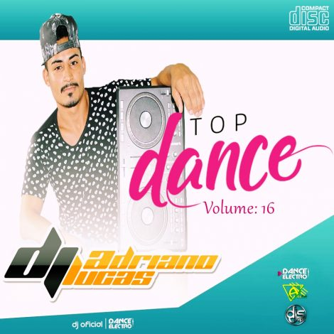 CD Top Dance Vol.16 – DJ Adriano Lucas 2020