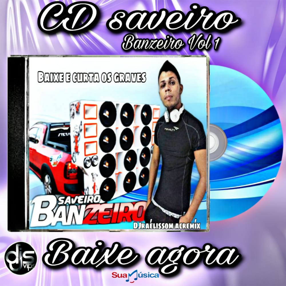 CD saveiro Banzeiro vol 1 e Dj Raélissom Acremíx
