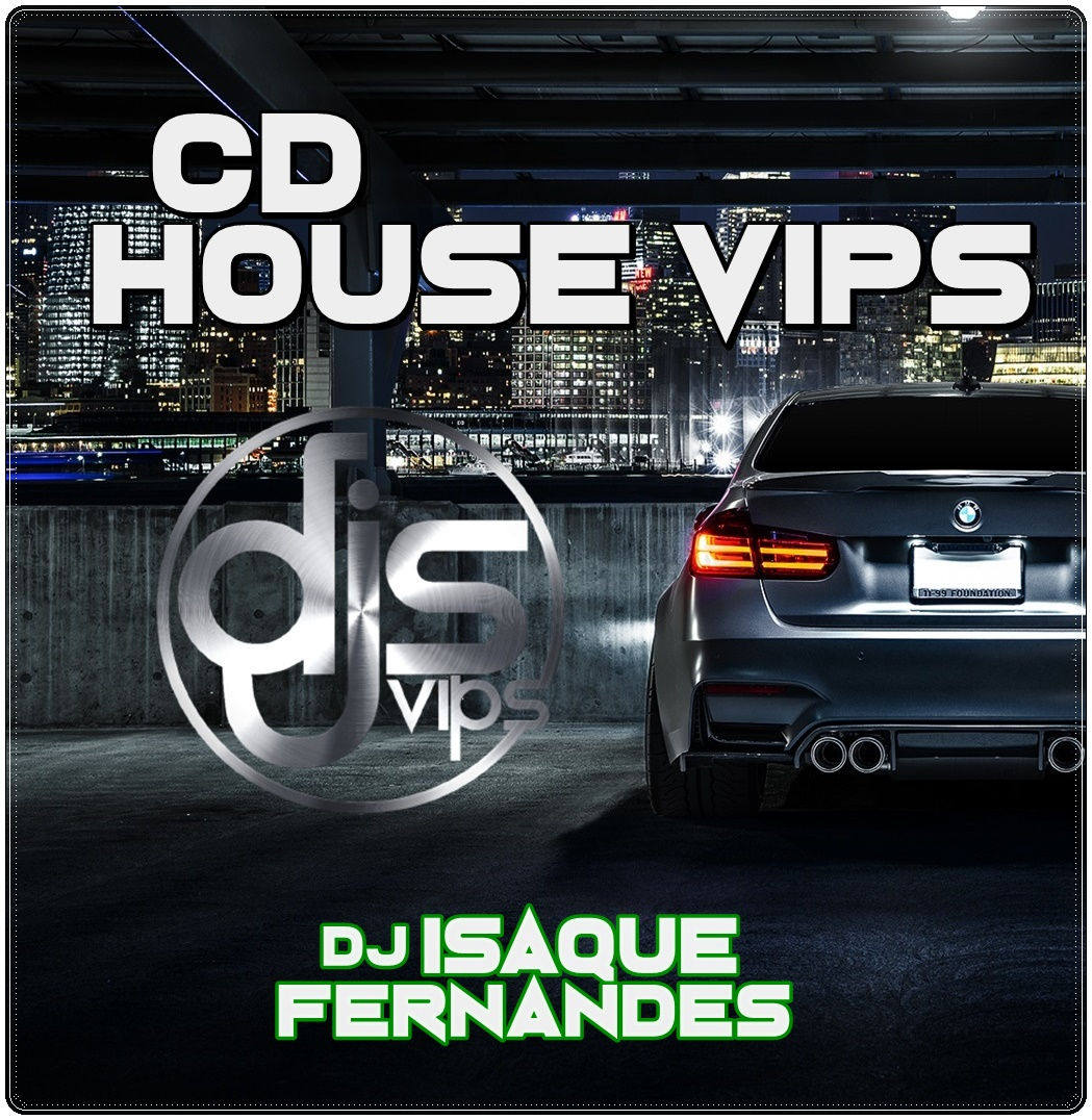 CD HOUSE VIP- DJ ISAQUE FERNANDES